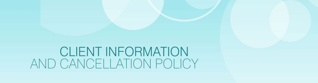 Client Information & Cancellation Policy