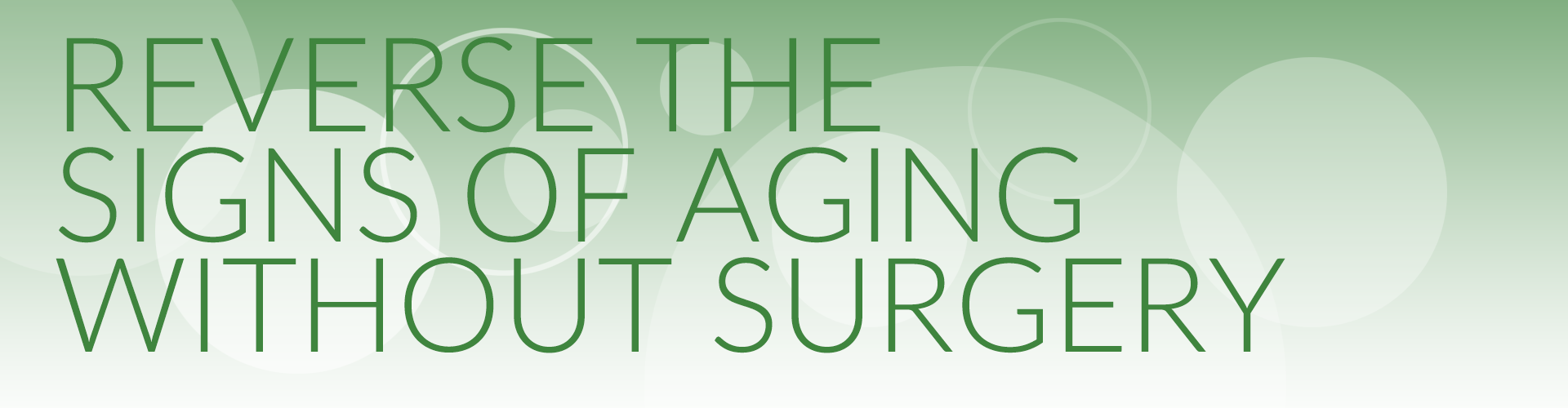Reverse the signs of ageing without surgery